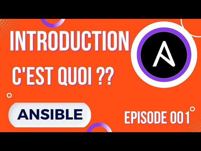 ANSIBLE - 1. INTRODUCTION ET PRESENTATION