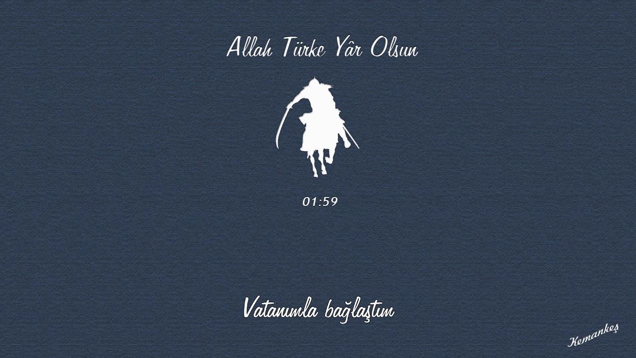 07 - Allah Türk'e Yâr Olsun [1080p]