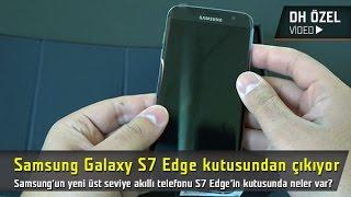 Samsung Galaxy S7 Edge Kutu Açılım Videosu