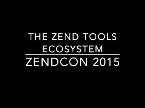 Zend Tools Ecosystem Session @ZendCon 2015 - Download Slides
