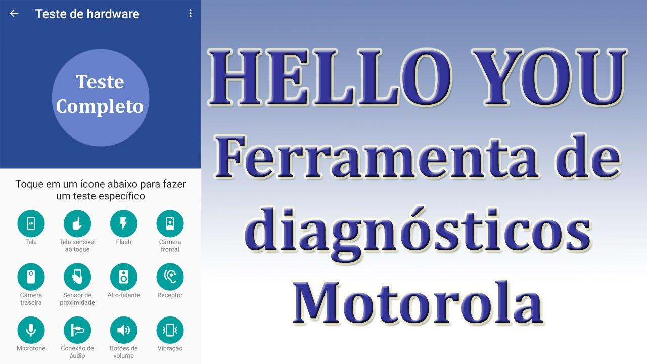 Hello You Ferramenta Diagnostico de Hardware Motorola