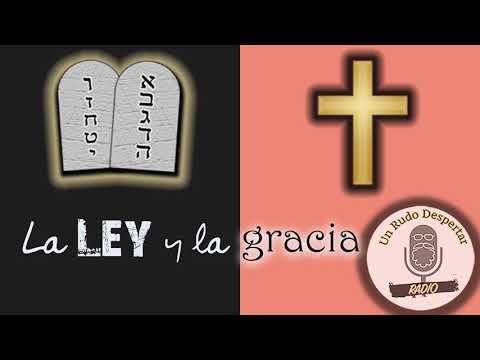 La Ley y la Gracia - Un Rudo Despertar Radio #15