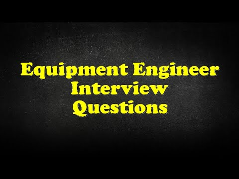 Equipment Engineer Interview Questions