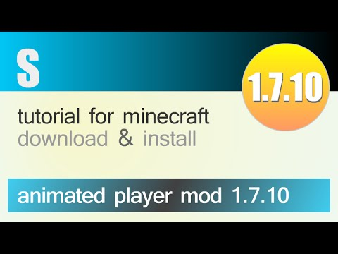 ANIMATED PLAYER MOD 1.7.10 minecraft - how to download and install (with forge)