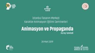Koray Sevindi - Animasyon ve Propaganda