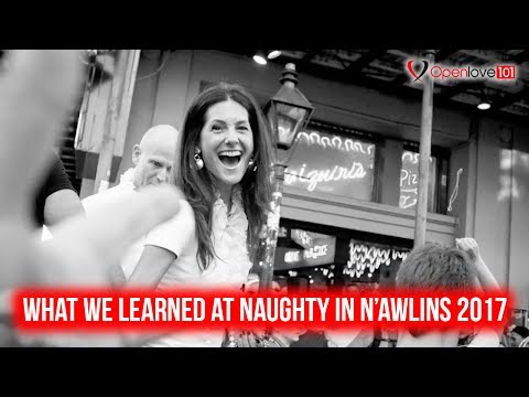 Naughty in N'awlins 2017 - What We Observed and Learned