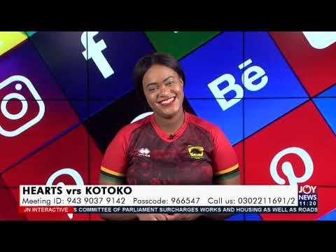 Hearts vrs Kotoko - JoyNews Interactive (28-6-21)