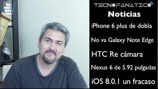 Reseña iPhone 6 Plus se dobla, iOS 8 0 1 con problemas, No hay Galaxy Note Edge, HTC RE,