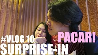 #VLOG 10 - Surprise-in Pacar :3