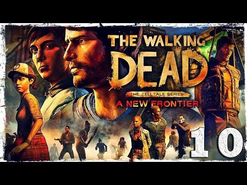 Смотреть прохождение игры The Walking Dead: A New Frontier. #10: Вот так встреча.