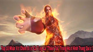 """Top 10 Nhân Vật Chính Được Xem Là """"Thiên Tài"""" Có Thiên Phú Nhất Trong Hoạt Hình Trung Quốc !"""