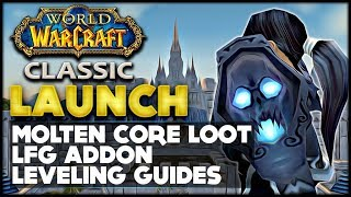 Classic WoW - Launch, Molten Core Loot, LFG Addon, Leveling Guides.