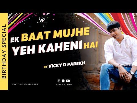 """Is Din Ki Tumko Badhai"" | Special Birthday Song | Vicky D Parekh | Latest Customise 2019"