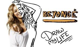 BEYONCÉ | Draw My Life