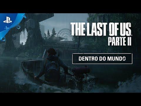 The Last of Us Parte II | Dentro do Mundo