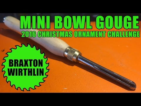 How to Make a Mini Bowl Gouge | 2016 Christmas Ornament Challenge