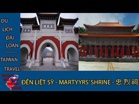 Du lịch Đài Loan - Taiwan travel:ĐỀN LIỆT SỸ - MARTYRS' SHRINE - 忠 烈 祠