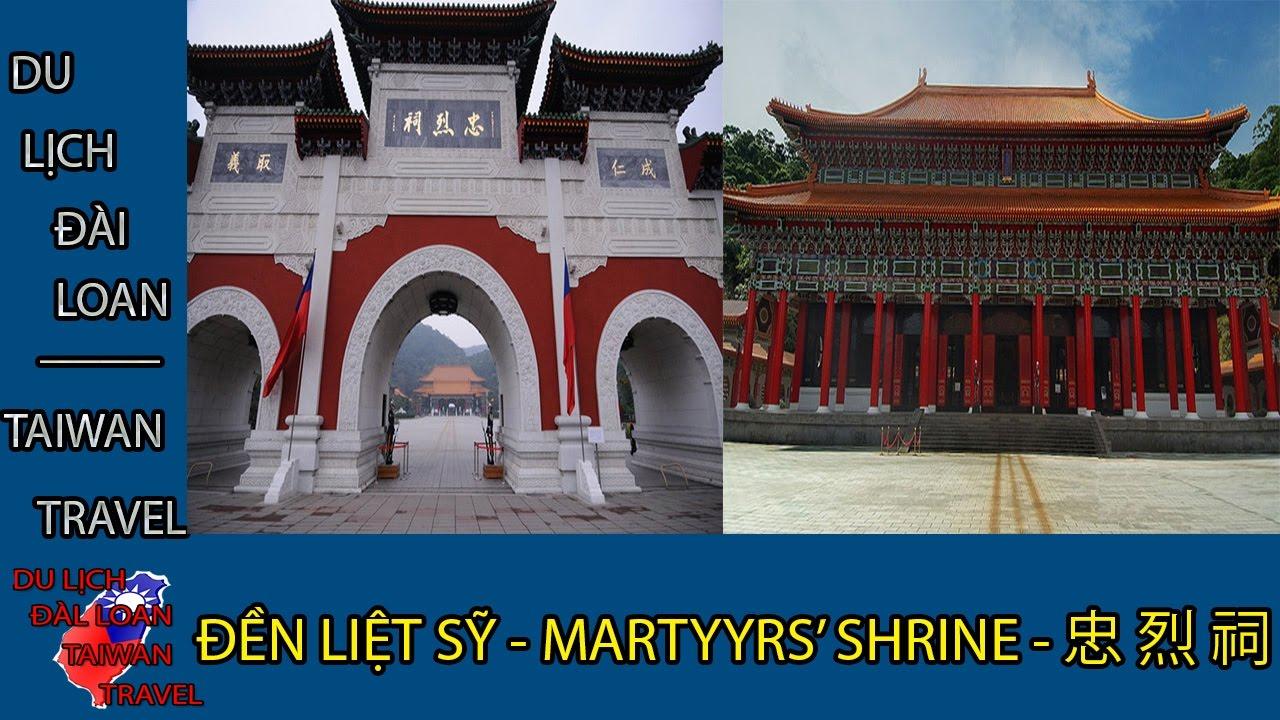 Du lịch Đài Loan - Taiwan travel:ĐỀN LIỆT SỸ - MARTYRS' SHRINE - 忠 烈 祠 TẬP 22