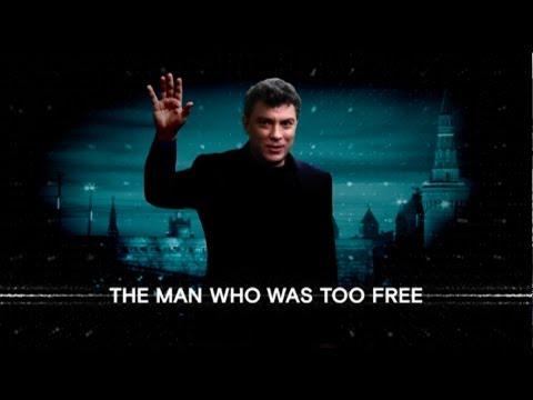 THE MAN WHO WAS TOO FREE/documentary/Boris Nemtsov/trailer