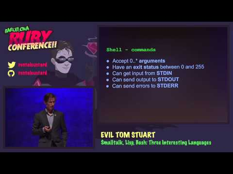 Evil Tom Stuart - Smalltalk, Lisp, Bash: Three Interesting Languages