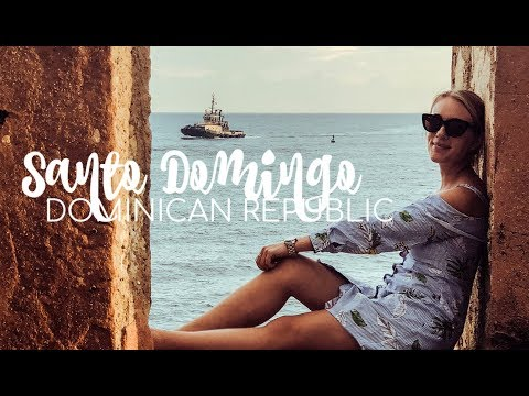 Santo Domingo, Capital City of the Dominican Republic | TRAVEL DIARY