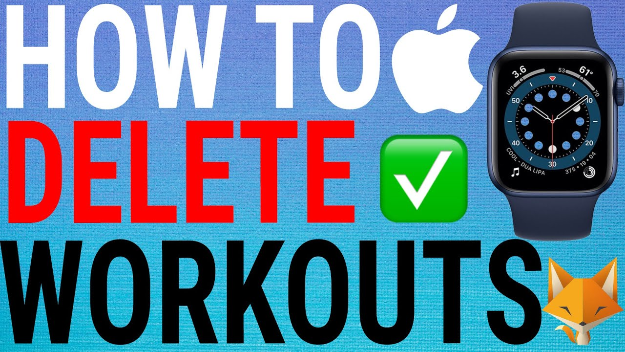 How To Delete Workouts On Apple Watch Series 6 5 4 3 Se Youtube
