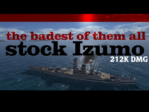 Stock Izumo MAYBE the worst ship ? World of Warships