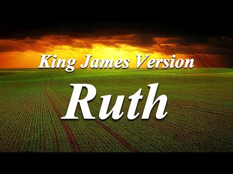 08 - Ruth - The Holy Bible - King James Version