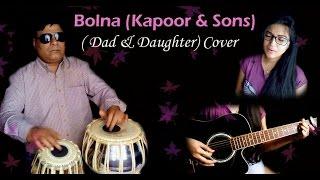 BOLNA Kapoor and Sons (Dad & Daughter) Cover by Priyanka Parashar