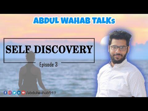 Self Discovery | Abdul Wahab Talks | ep 3
