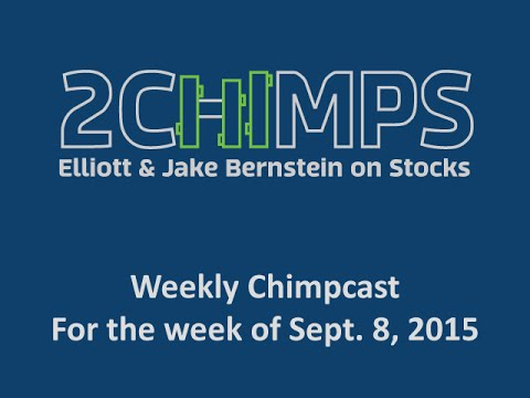 2chimps.net Weekly Chimpcast Market Commentary - Week of Sept. 8 2015