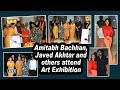 Amitabh Bachhan, Javed Akhtar and others attend Art Exhibition
