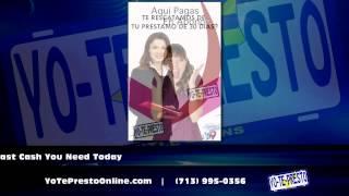 Auto Title Loans Houston Texas -  Yo Te Presto