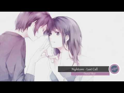 Daniel Skye - Last Call Audio (Nightcore Versia)