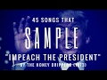 "45 Songs That Sample ""Impeach The President"""