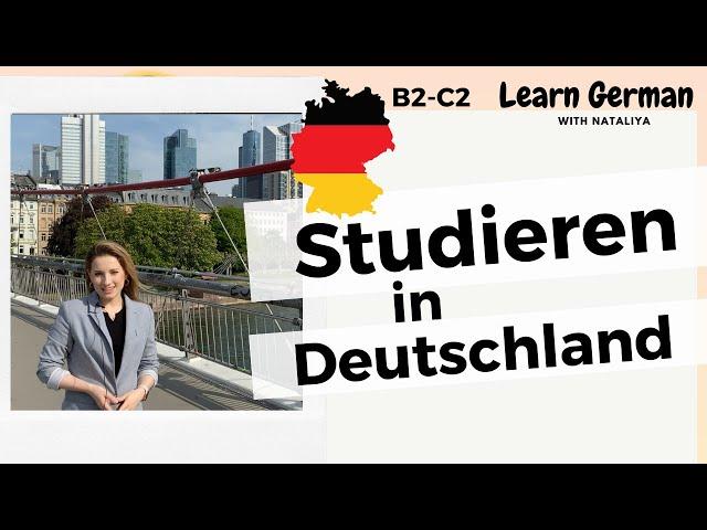 Studieren in Deutschland II Fünf erste Schritte II  Learn German with Natalia II Deutsch B2-C1