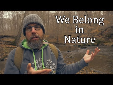 We Belong in Nature (Civilization is Cancer)