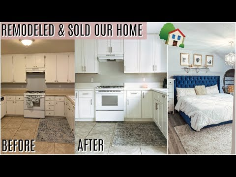 WE REMODELED AND SOLD OUR HOME: HOME TOUR!