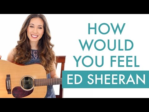 """""""how-would-you-feel""""-by-ed-sheeran---guitar-tutorial-/-lesson"""