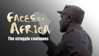 Faces of Africa: The struggle continues