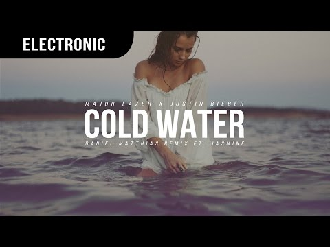 Major Lazer x Justin Bieber - Cold Water (Daniel Matthias Remix ft. Jasmine)