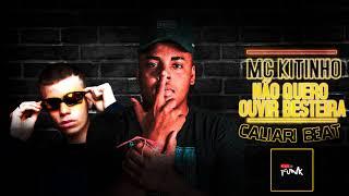 Video BEAT DA RIHANNA - MC Kitinho - Não Quero Ouvir Besteira (Caliari Beat) download MP3, 3GP, MP4, WEBM, AVI, FLV Juli 2018