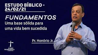 Estudo Bíblico - 24/02/2021 - 19h30 - Pr. Honório Jr. - Fundamentos