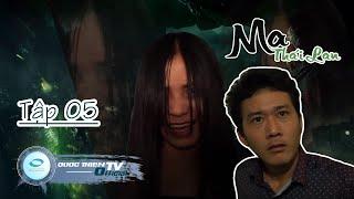 Quốc Thiên TV - Tập 05: Ma Thái Lan