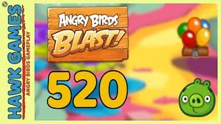Angry Birds Blast Level 520 - 3 Stars Walkthrough, No Boosters