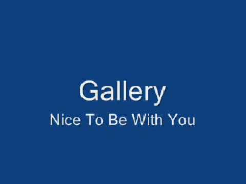 Gallery-Nice To Be With You