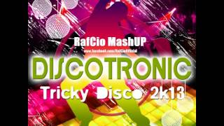 Discotronic-Tricky Disco (RafCio Mash UP)
