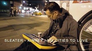 Смотреть клип Sleater-Kinney - No Cities To Love