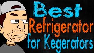 Best Refrigerator Model For Kegerators