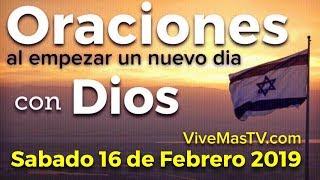 Oraciones al empezar un nuevo día con Dios | Sábado 16 de Febrero 🇮🇱
